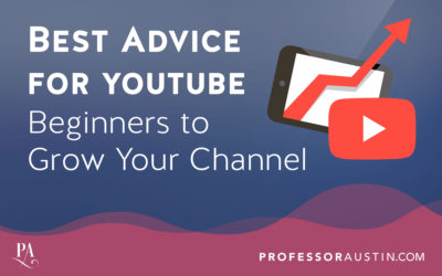 Best Advice for YouTube Beginners to Grow Your Channel