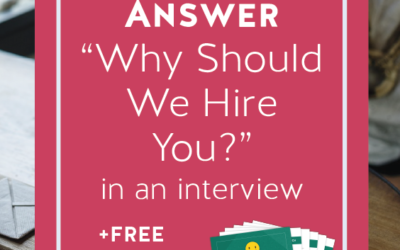 "How to Answer the Interview Question, ""Why Should We Hire You?"""