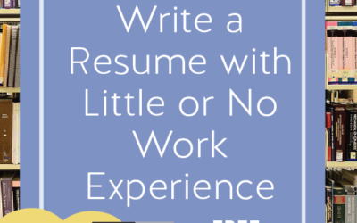 How to Write a Resume with Little or No Work Experience